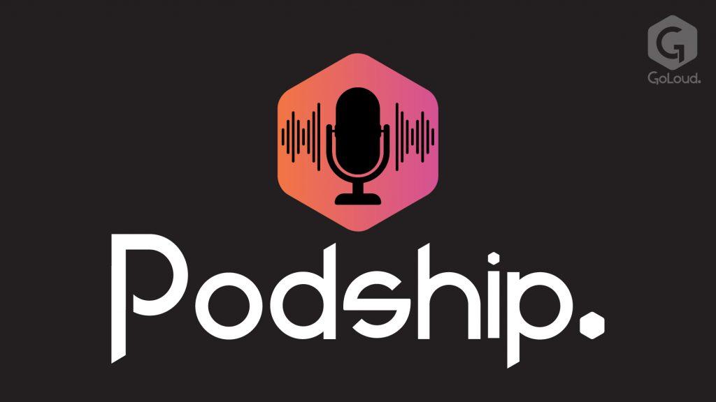 GoLoud Podship